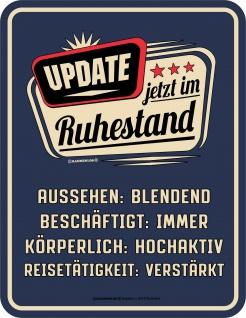 Geburtstag Fun Schild - Update im Ruhestand - Blechschild bedruckt Geschenk