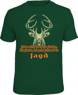 Jäger T-Shirt Ich glaube , ich gehe auf die Jagd Shirt Geschenk geil bedruckt