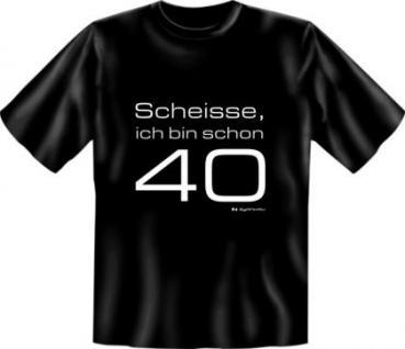 Geburtstag T-Shirt - Scheisse, schon 40
