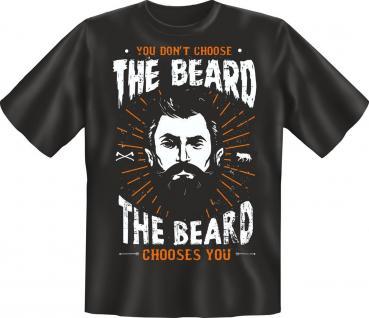 Bart T-Shirt The Beard chooses you Geburtstag Geschenk Shirt geil bedruckt