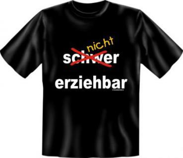 Fun T-Shirt - Nicht erziehbar - Vorschau