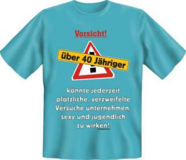 Geburtstag T-Shirt - Vorsicht über 40 - Vorschau