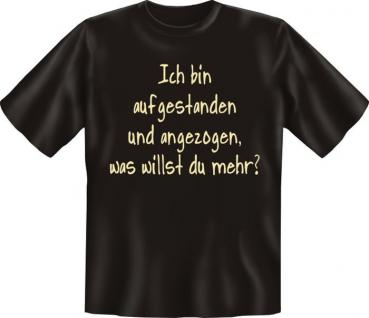 Fun T-Shirt - Ich bin aufgestanden