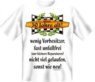 Geburtstag T-Shirt - Über 50, sonst wie neu - Vorschau