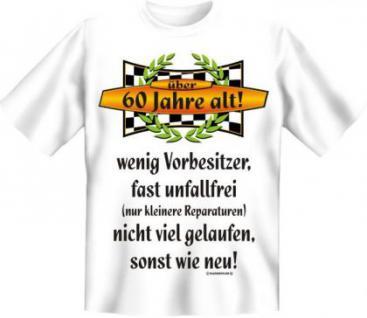 Geburtstag T-Shirt - Über 60, sonst wie neu - Vorschau