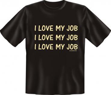 T-Shirt - I love my Job
