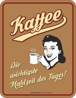 Blechschild Kaffee Mahlzeit Fun Schild Geschenk Alu geprägt bedruckt rostfrei