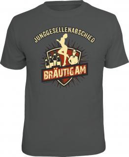 Fun T-Shirt Junggesellenabschied Bräutigam Shirt Geschenk geil bedruckt