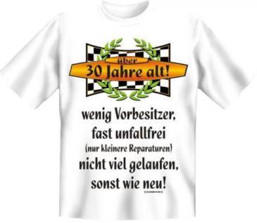 geil bedrucktes Geburtstag T-Shirt Shirts - Über 30 sonst wie neu - Geschenk