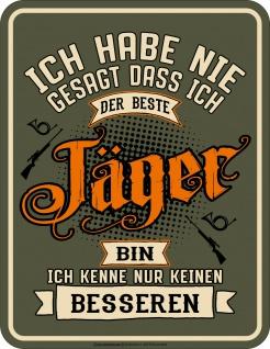 Fun Schild - Kein besserer Jäger - Männer Geschenke lustige Sprüche Blechschild