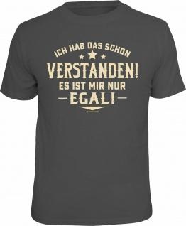 Fun T-Shirt Schon verstanden , aber es ist mir egal Shirt Geschenk geil bedruckt