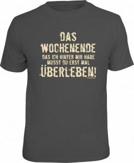 Fun T-Shirt - Das Wochenende überleben - Männer Geschenke Shirts bedruckt