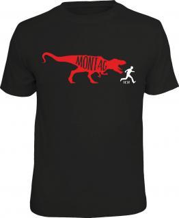 Fun T-Shirt Saurier Montag und ich T-Rex Shirt Geschenk geil bedruckt