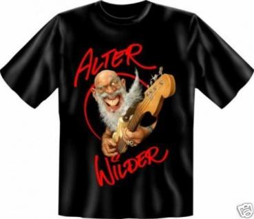 geil bedruckte Fun T-Shirts T Shirt Alter Wilder !