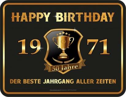 Geburtstag Sprüche Schilder - 50 Jahre Happy Birthday 1971 Geschenk Blechschild