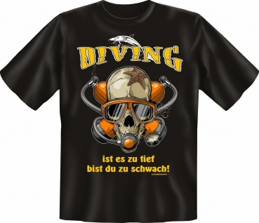 T-Shirt - Diving - Tauchen Taucher Fun Shirts Geburtstag Geschenk geil bedruckt