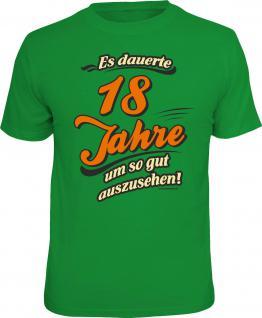 Geburtstag T-Shirt 18 Jahre - um so gut auszusehen Shirt Geschenk geil bedruckt