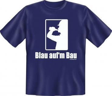 Fun T-Shirt Blau aufm Bau Handwerker Beruf Shirt Geschenk geil bedruckt