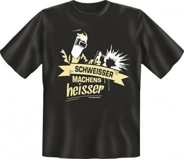 Geburtstag Fun T-Shirt Schweisser machens heisser Shirt Geschenk geil bedruckt