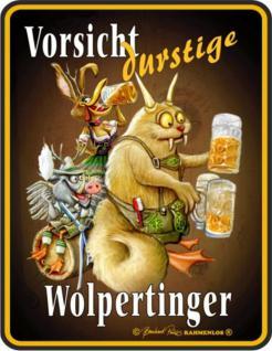 Fun Schild Blechschild bedruckt + geprägt - Durstige Wolpertinger - Oktoberfest