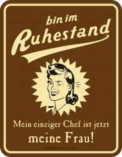 Blechschild Im Ruhestand - Chef ist meine Frau Fun Schild Alu geprägt bedruckt