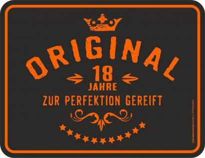 Geburtstag Blechschild Original 18 Jahre zur Perfektion Schild geprägt bedruckt