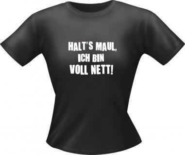 Girlie Shirt Halts Maul , ich bin voll nett Lady-Shirt Geschenk T-Shirt bedruckt