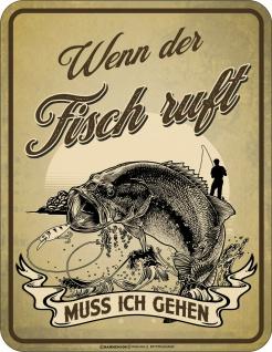 lustiges Angler Schild - Wenn der Fisch ruft - Männer Geschenke Blechschilder