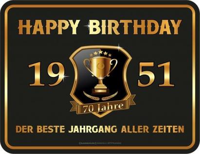 Geburtstag Sprüche Schilder - 70 Jahre Happy Birthday 1951 Geschenk Blechschild