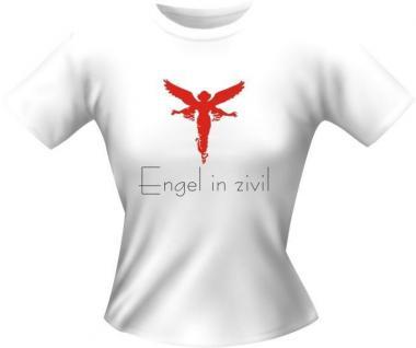 geil bedruckte Girlie Lady T-Shirts Shirt - Engel in Zivil - Geburtstag Geschenk