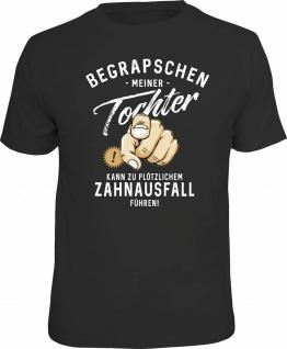 Fun T-Shirt Zahnausfall durch Begrapschen meiner Tochter Shirt geil bedruckt