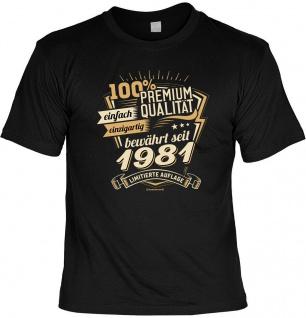 Geburtstag T-Shirt - 40 Jahre 100% Premium Qualität seit 1981 Fun Shirt Geschenk