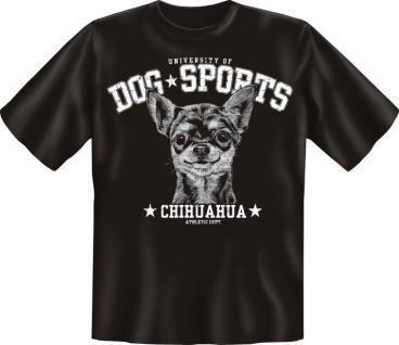 T-Shirt Shirts mit Hund geil bedruckt - Dog Sports - Chihuahua - Zucht Geschenk