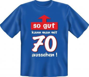 Geburtstag T-Shirt So gut mit 70 Jahre Fun Shirt Geschenk geil bedruckt