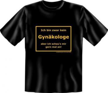 geil bedruckte Fun T-Shirts T Shirt - Kein Gynäkologe - Geburtstag Geschenk
