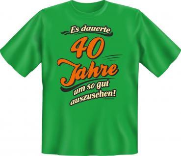 Geburtstag T-Shirt Es dauerte 40 Jahre Shirt Geschenk geil bedruckt