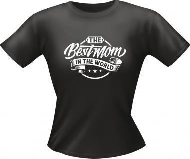 Lady Shirt The best Mom in the World Girlie-Shirt Geburtstag Geschenk T-Shirt