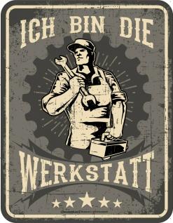 Fun Blechschild - Ich bin die Werkstatt Schild Alu geprägt bedruckt Geschenk