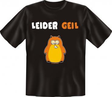 T-Shirt - Leider geil - Geburtstag Fun Shirts Geschenk geil bedruckt