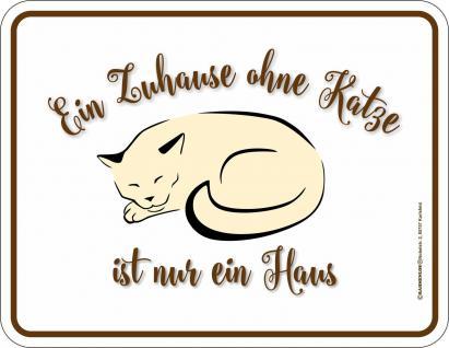 Fun Schild Ein Zuhause ohne Katze Alu Blechschild geprägt geil bedruckt Geschenk