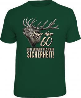Geburtstag T-Shirt Jäger über 60 - In Sicherheit Jagd Shirt Geschenk bedruckt