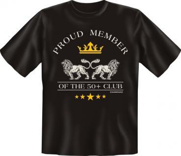 Geburtstag Fun T-Shirts Shirt geil bedruckt - Proud Member of the 50 + Club - Vorschau