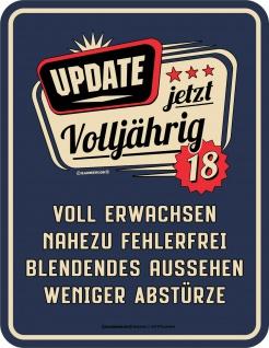 Geburtstag Fun Schild 18 Jahre - Update jetzt volljährig - Geschenk Blechschild