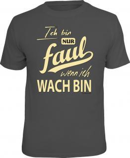 Fun T-Shirt Ich bin nur faul wenn ich wach bin Shirt Geschenk geil bedruckt