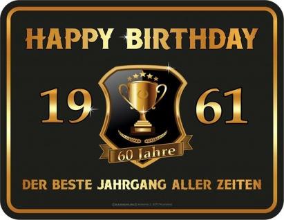 Geburtstag Sprüche Schilder - 60 Jahre Happy Birthday 1961 Geschenk Blechschild