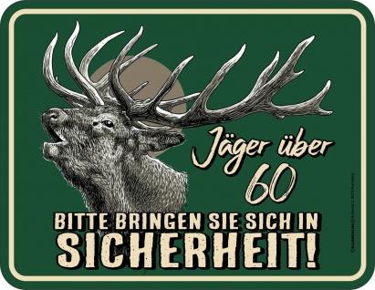 Männer Fun Schild - Jäger über 60 - Alu Blechschild bedruckt Geburtstag Geschenk