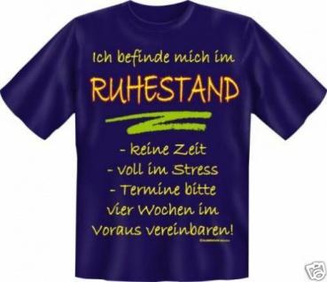 geil bedruckte Geburtstag Fun-Shirts T-Shirt - Im Ruhestand - Rente Geschenk