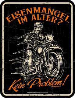 Biker Schild - Eisenmangel im Alter - Alu Blechschild bedruckt Geschenk