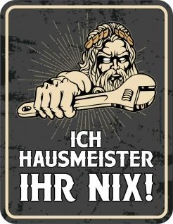 Fun Schild - Ich Hausmeister - Ihr nix - Alu Blechschild bedruckt Geschenk