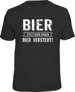 Fun T-Shirt Bier stellt keine Fragen Shirt 4 Heroes Geschenk geil bedruckt